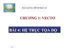 Bài giảng Hệ trục tọa độ - Hình học 10 - GV. Trần Thiên