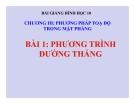 Bài giảng Phương trình đường thẳng - Hình học 10 - GV. Trần Thiên