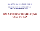 Bài giảng Phương trình lượng giác cơ bản - Đại số 11 - GV. Trần Thiên