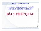 Bài giảng Phép quay - Hình học 11 - GV. Trần Thiên