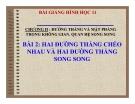 Bài giảng Hai đường thẳng chéo nhau, hai ĐT song song - Hình học 11 - GV. Trần Thiên
