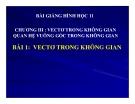 Bài giảng Vectơ trong không gian - Hình học 11 - GV. Trần Thiên