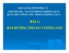 Bài giảng Hai đường thẳng vuông góc - Hình học 11 - GV. Trần Thiên