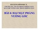 Bài giảng Hai mặt phẳng vuông góc - Hình học 11 - GV. Trần Thiên
