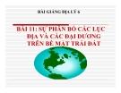 Bài giảng Địa lý 6 bài 11: Thực hành Sự phân bố các lục địa và đại dương trên bề mặt Trái Đất