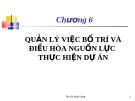 Bài giảng Quản trị dự án: Chương 6 - GV.TS.Hồ Nhật Hưng