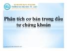 Bài giảng Phân tích cơ bản trong đầu tư chứng khoán - Nguyễn Ngọc Huy