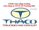 Tiểu luận: Chiến lược tăng trưởng của Công ty  ô tô Trường Hải