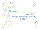 Bài giảng Thương mại quốc tế - Chương 4: Đạo đức trong kinh doanh quốc tế (KDQT)