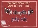 Bài giảng Chính tả: Thư gửi các học sinh - Tiếng việt 5 - GV.N.T.Hồng
