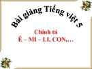 Bài giảng Chính tả: Nhớ,viết: Ê-mi-li, con... - Tiếng việt 5 - GV.N.T.Hồng