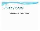 Bài giảng Dịch vụ mạng - Chương 2: File Transfer Protocol