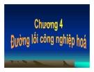 Bài giảng Đường lối cách mạng của Đảng Cộng Sản Việt Nam - Chương 4