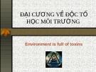 Bài giảng Độc tố học môi trường: Bài 2 - Ths.Trần thị Mai Phương