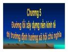 Bài giảng Đường lối cách mạng của Đảng Cộng Sản Việt Nam - Chương 5