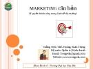 Bài giảng Marketing căn bản: Chương 4 - Ths.Hoàng Xuân Trọng