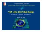 Bài giảng Vật liệu cấu trúc Nano - Nguyễn Anh Tuấn