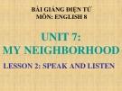 Bài giảng Tiếng Anh 8 Unit 7: My neighborhood