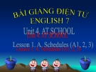 Bài giảng Tiếng Anh 7 Unit 4: At school