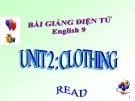 Bài giảng Tiếng Anh 9 unit 2: Clothing