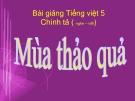 Bài giảng Chính tả: Nghe, viết: Mùa thảo quả - Tiếng việt 5 - GV.N.T.Hồng
