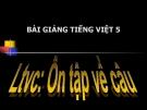 Bài giảng Luyện từ và câu: Ôn tập về câu - Tiếng việt 5 - GV.N.T.Hồng