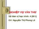 Bài giảng Nghiệp vụ văn thư: Chương 1 - GV.Nguyễn Thị Phong Lê