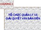 Bài giảng Nghiệp vụ văn thư: Chương 3 - GV. Nguyễn Thị Phong Lê