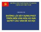 Bài giảng Đường lối cách mạng của ĐCS Việt Nam: Chương 7