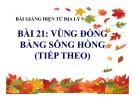 Bài giảng Địa lý 9 bài 21: Vùng Đồng bằng sông Hồng (tt)