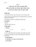 Giáo án Địa lý 9 bài 22: Thực hành vẽ và phân tích biểu đồ về mối quan hệ giữa dân số, sản lượng lương thực và bình quân lương thực theo đầu người