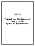 Luận văn: Phân tích hoạt động kinh doanh Công ty cổ phần dệt may Hà Nội (Hanosimex)