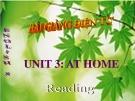 Bài giảng Tiếng Anh 8 Unit 3: At home