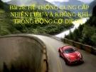 Bài 28:  Hệ thống cung cấp nhiên liệu động cơ Điezen - Bài giảng  Công  nghệ 11 - Đ.T.Hoàng