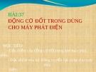Bài 37: Động cơ đốt trong dùng cho máy phát điện - Bài giảng điện tử Công  nghệ 11 - Đ.T.Hoàng