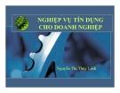 Bài giảng Nghiệp vụ tín dụng cho doanh nghiệp - Nguyễn Thị Thùy Linh