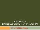 Bài giảng Nghiệp vụ ngân hàng thương mại: Chương 4 - GV.Lê Thị Khánh Phương