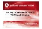 Bài giảng Giá trị thời gian của tiền tệ - ĐH Ngoại thương