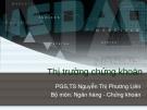 Bài giảng Thị trường chứng khoán - PGS.TS.Nguyễn Thị Phương Liên