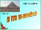 Bài giảng Vật lý 6 bài 14:  Mặt phẳng nghiêng