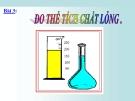 Bài giảng Vật lý 6 bài 3: Đo thể tích lỏng