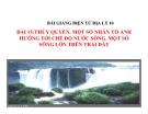 Bài giảng Địa lý 10 bài 15: Thủy quyển. Một số nhân tố ảnh hưởng tới chế độ nước sông. Một số sông lớn trên Trái Đất