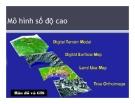 Bài giảng Hệ thống thông tin địa lý - Chương 4: Mô hình số độ cao