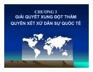 Bài giảng Tư pháp quốc tế - Chương 3: Giải quyết xung đột thẩm quyền dân sự quốc tế