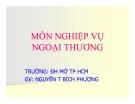 Bài giảng Nghiệp vụ ngoại thương: Chương 1 - GV. Nguyễn Thị Bích Phượng