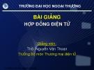 Bài giảng Hợp đồng điện tử - Ths.Nguyễn Văn Thoan
