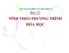Slide bài Tính theo phương trình hóa học - Hóa 8 - GV.Phan V.An