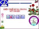 Bài 10: Biến trở-Điện trở dùng trong kỉ thuật - Bài giảng điện tử Vật lý 9 - B.Q.Thanh