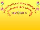 Bài 23: Tác dụng từ, TD hóa học và TD sinh lí của DĐ - Bài giảng  Vật lý 7 - B.Q.Thanh