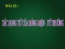 Bài 22: Tác dụng từ của dòng điện-Từ trường - Bài giảng điện tử Vật lý 9 - B.Q.Thanh
